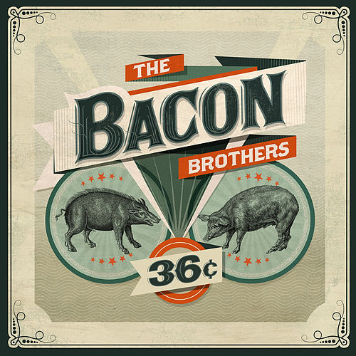 Play & Download 36 ¢ by The Bacon Brothers | Napster