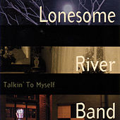 Play & Download Talkin' To Myself by Lonesome River Band | Napster