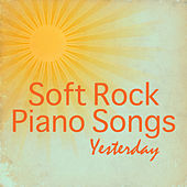 Play & Download Soft Rock Piano Songs: Yesterday by The O'Neill Brothers Group | Napster
