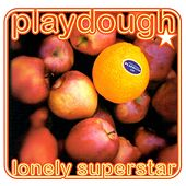 Lonely Superstar by Playdough