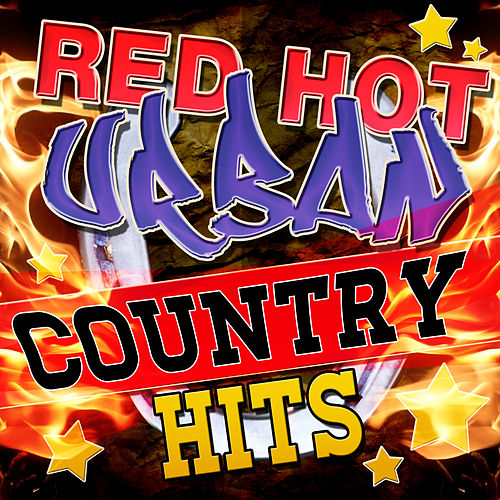 Play & Download Red Hot Urban Country Hits by Stagecoach Stars | Napster