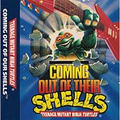 Play & Download Coming Out of Our Shells by Teenage Mutant Ninja Turtles | Napster