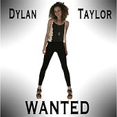 Wanted by Dylan Taylor