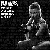 Play & Download Best Music for Fitness Workout Aerobic Running & Gym by Various Artists | Napster