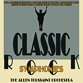 Play & Download Classic Rock Symphonies by Allen Toussaint | Napster