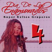 Dia de los Enamorados: Super Exitos Gruperos, Vol. 4 by Various Artists