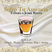 Sufro Tu Ausencia (Tributo a Jenni Rivera) by Various Artists