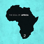 The Soul of Africa, Vol. 2 by Various Artists