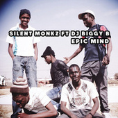 Play & Download Epic Mind (feat. DJ Biggy B) by Silent Monkz | Napster