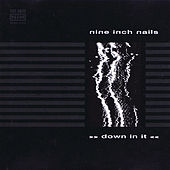 Down In It by Nine Inch Nails