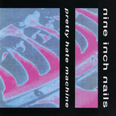 Play & Download Pretty Hate Machine by Nine Inch Nails | Napster