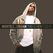 Play & Download This Is How I Do It by Montell Jordan | Napster