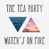 Play & Download Water's On Fire by The Tea Party | Napster