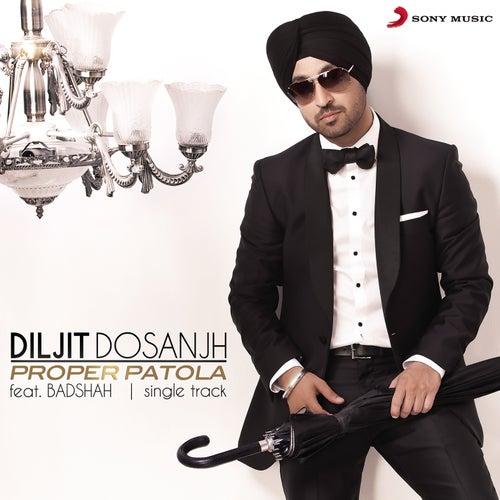 Play & Download Proper Patola by Diljit Dosanjh | Napster