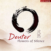 Play & Download Flowers of Silence by Deuter | Napster