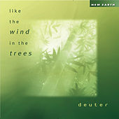 Play & Download Like the Wind in the Trees by Deuter | Napster