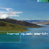 Play & Download Quiet Earth by Kamal | Napster