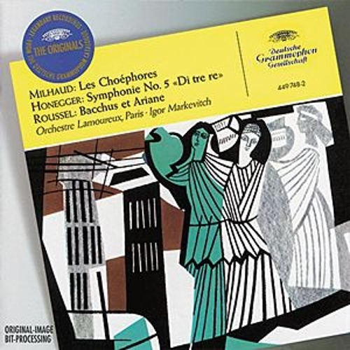 Play & Download Milhaud: Les Choéphores / Honegger: Symphony No.5 'Di tre re' / Roussel: Bacchus et Ariane by Various Artists | Napster