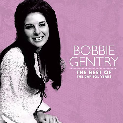 The Best Of Bobbie Gentry: The Capitol Years by Bobbie Gentry