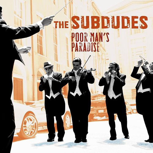 Play & Download Poor Man's Paradise by The Subdudes | Napster