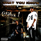 Play & Download What You Know About Clika 1 by Clika One | Napster