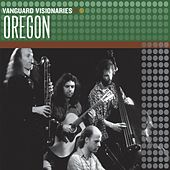 Play & Download Vanguard Visionaries by Oregon | Napster
