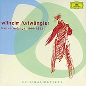 Play & Download Wilhelm Furtwängler - Live Recordings 1944-1953 by Various Artists | Napster
