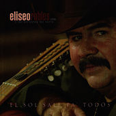 Play & Download El Sol Sale Pa' Todos by Eliseo Robles | Napster