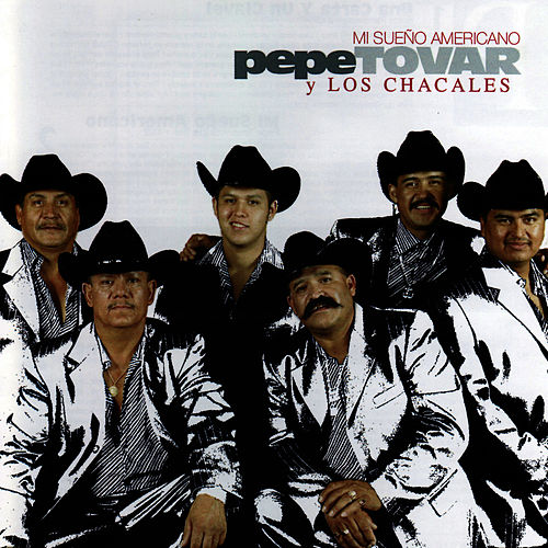 Play & Download Mi Sueño Americano by Los Chacales de Pepe Tovar | Napster