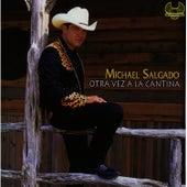 Otra Vez A La Cantina by Michael Salgado