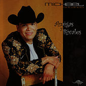 Play & Download Amigas Y Rivales by Michael Salgado | Napster