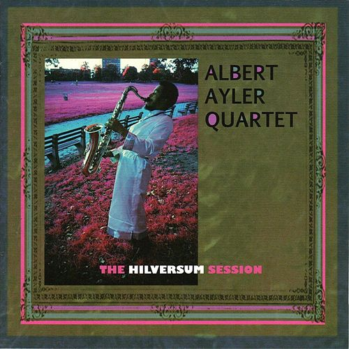 The Hilversum Session by Albert Ayler