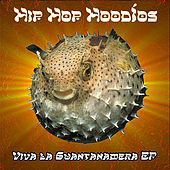 Play & Download Viva La Guantanamera EP by Hip Hop Hoodios | Napster