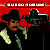 Play & Download 3 Tragos Bar by Eliseo Robles | Napster