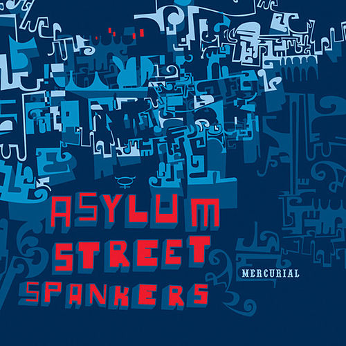 Play & Download Mercurial by Asylum Street Spankers | Napster