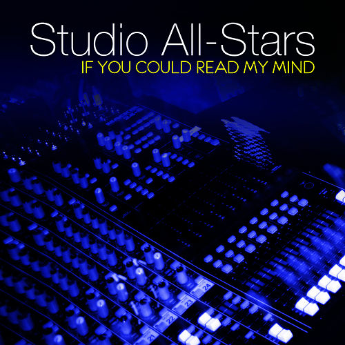 Play & Download If You Could Read My Mind by Studio All Stars | Napster