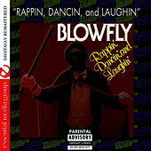 Play & Download Rappin', Dancin', and Laughin' by Blowfly | Napster
