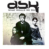 What Would We Do by DSK