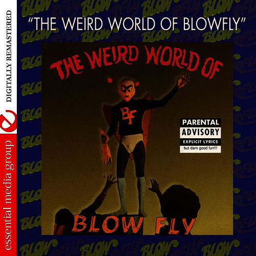 Play & Download The Weird World of Blowfly by Blowfly | Napster