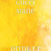 Play & Download Drink Up by Gucci Mane | Napster