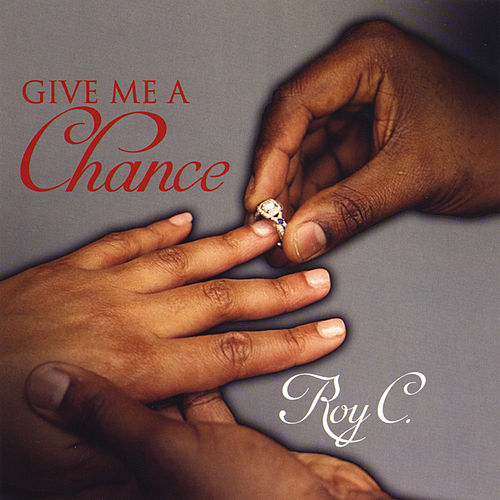 Give Me a Chance by Roy C