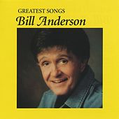 Play & Download Greatest Songs by Bill Anderson | Napster