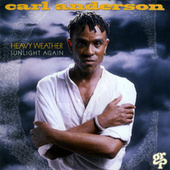 Play & Download Heavy Weather: Sunlight Again by Carl Anderson | Napster