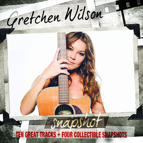 Play & Download Snapshot by Gretchen Wilson | Napster