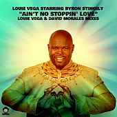 Play & Download Ain't No Stoppin' Love (feat. Byron Stingily) by Little Louie Vega | Napster