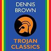 Trojan Classics by Dennis Brown