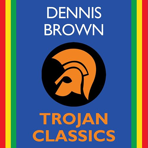 Play & Download Trojan Classics by Dennis Brown | Napster