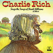 Play & Download Sings The Songs of Hank Williams & Others by Charlie Rich | Napster