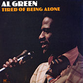 Play & Download Tired of Being Alone by Al Green | Napster