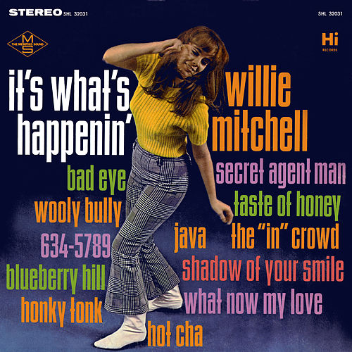 Play & Download It's What's Happenin' by Willie Mitchell | Napster